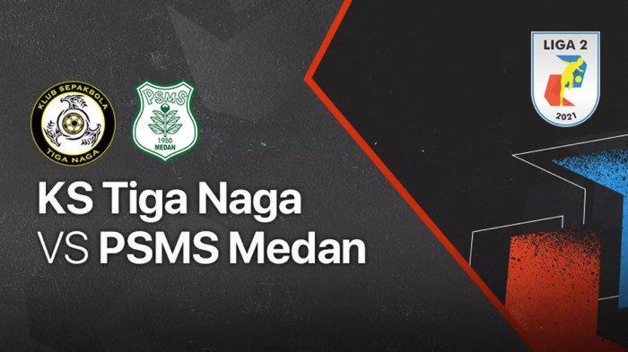 Live streaming KS Tiga Naga vs PSMS Medan di Vidio.com