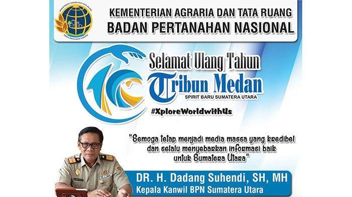 Selamat Ulang Tahun ke-10 Tribun Medan dari BPN Sumatera Utara