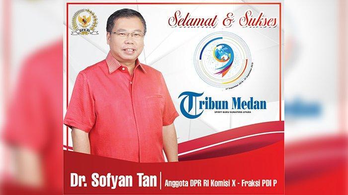 Selamat Ulang Tahun ke-9 Tribun Medan dari Anggota DPR RI Dr Sofyan Tan
