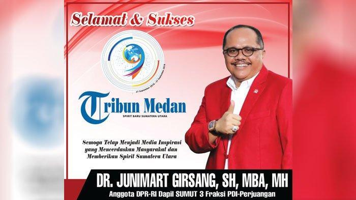 Selamat Ulang Tahun ke-9 Tribun Medan dari Anggota DPR RI Junimart Girsang