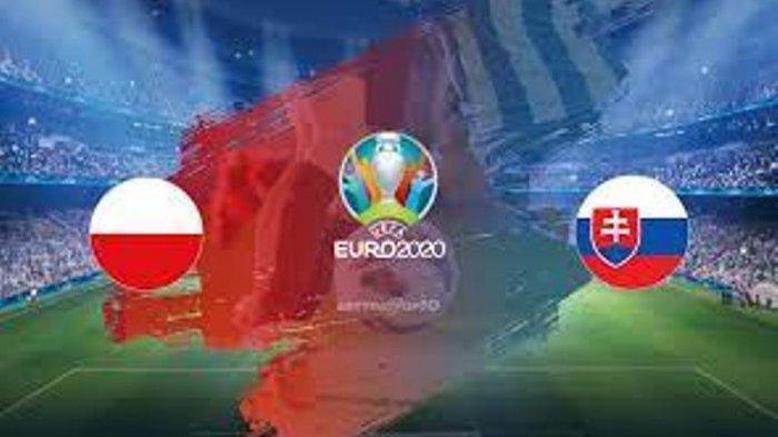 JAM TAYANG Siaran Langsung Polandia vs Slovakia| Prediksi Skor dan Susunan Pemain