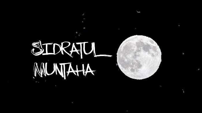 Pengertian Sidratul Muntaha saat Momen Isra Miraj Nabi Muhammad, Berikut Hadist Riwayat Bukhari