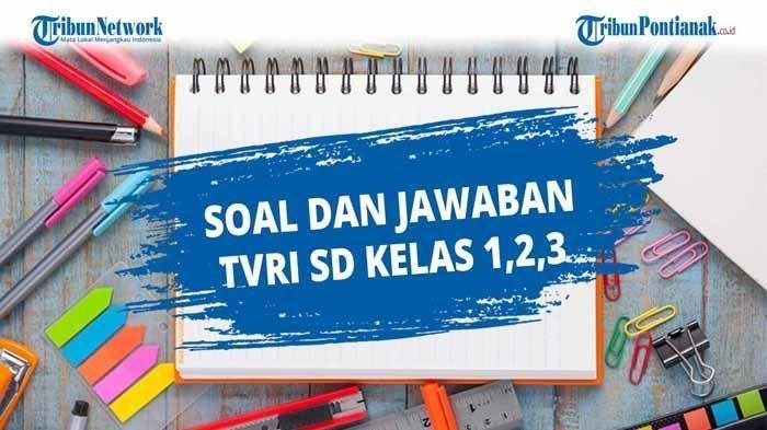 Jawaban dan Soal Belajar Online TVRI Kelas 1-3 SD tentang Materi Mengenal Kuliner Nusantara