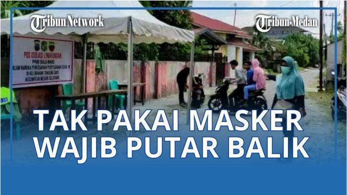 Dalam rangka pemeriksaan, setiap warga yang melintas diwajibkan menggunakan masker. Namun bagi warga yang tak memiliki masker disuruh memutar balik.