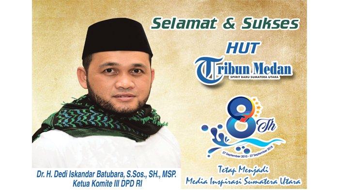 Ucapan Selamat HUT ke-8 Tribun Medan  dari Dedi Iskandar Batubara