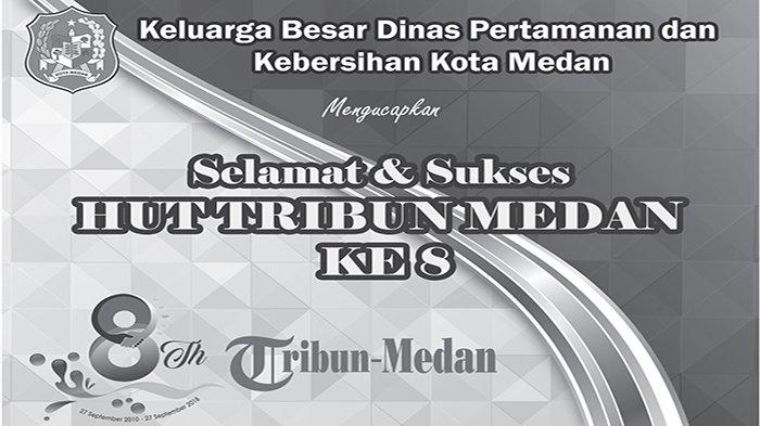 Ucapan Selamat HUT ke-8 Tribun Medan  dari Keluarga Besar Dinas Pertamanan dan Kebersihan Kota Medan