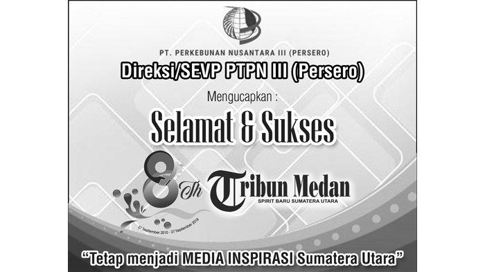 Ucapan Selamat HUT ke-8 Tribun Medan dari Keluarga Besar PTPN III (Persero)