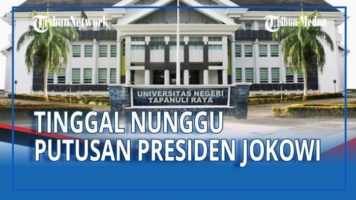 SELANGKAH LAGI, Pembangunan Universitas Negeri Tapanuli Raya Tinggal Nunggu Putusan Presiden