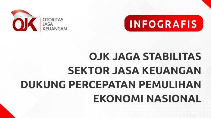 OJK Jaga Stabilitas Sektor Jasa Keuangan Dukung Percepatan Pemulihan Ekonomi Nasional