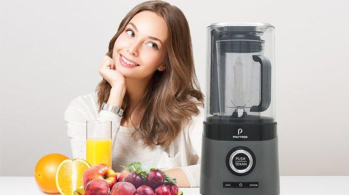 Di Dalam Makanan Sehat Terdapat Tubuh yang Sehat dan Kuat, Vacuum Blender Polytron Solusinya