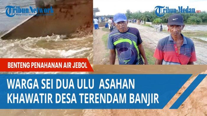 Tanggul Jebol, Warga Desa Sei Dua Hulu Khawatir Banjir