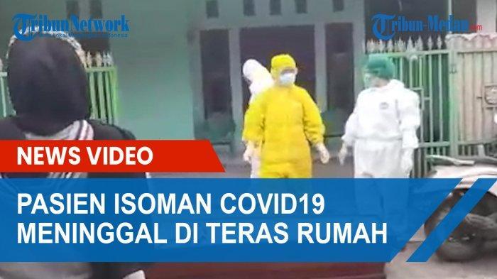 Kisah Pilu Pasien Isoman Meninggal di Medan, 4 Jam Tergeletak di Teras, Warga Tak Berani Mendekat