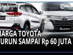 HARGA Avanza, Rush dan Merek-merek Toyota Lainnya Turun Drastis hingga Rp 60 Juta sejak 1 Maret 2021