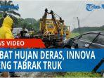 akibat-hujan-deras-dan-jalanan-licin-innova-oleng-tabrak-sebuah-truk-qq.jpg
