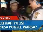 Bolehkah Polisi Periksa Ponsel Warga? Buntut Video Viral Aipda Ambarita, Kompolnas: ITU KELIRU!