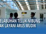 dampak-pandemi-covid-19-pelabuhan-teluk-nibung-tak-layani-arus-mudik-indonesia-malaysia-qq.jpg