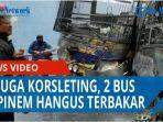 diduga-korsleting-dua-bus-milik-pt-pinem-hangus-dilalap-si-jago-merah-qq.jpg