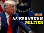 donald-trump-ancam-akan-kerahkan-militer-amerika.jpg