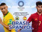 final-sepakbola-olimpiade-2020-tokyo-mempertemukan-brasil-vs-spanyol.jpg