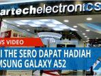 hadir-di-artech-electronics-beli-the-sero-dapat-hadiah-handphone-samsung-galaxy-a52-qq.jpg