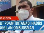 hadiri-panggilan-ombudsman-begini-penjelasan-direktur-utama-pdam-tirtanadi-sumut-kabir-bedi-qq.jpg