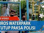hairos-waterpark-ditutup-polisi-akibat-video-viral.jpg