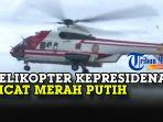 helikopter-kepresidenan-berwarna-merah-putih.jpg