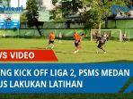 jelang-kick-off-liga-2-psms-medan-terus-lakukan-latihanqq.jpg