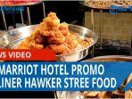jw-marriott-hotel-medan-sebar-promo-kuliner-hawker-street-food-hingga-diskon-30-persen-qq.jpg