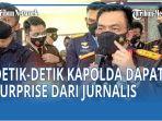 kapolda-mendapatkan-surprise-dari-jurnalis.jpg