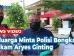 keluarga-tahanan-polsek-medan-kota-tewas-dianiaya-minta-polisi-bongkar-makam-aryes-prayudi-ginting-q.jpg