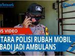 kisah-inspiratif-bintara-polisi-membuat-mobil-pribadi-menjadi-ambulans-untuk-melayani-masyarakat-qq.jpg