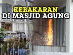 kobaran-api-di-masjid-agung-medan.jpg