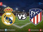 live-bola-link-live-streaming-real-madrid-vs-atletico-madrid-link-siaran-langsung-pukul-0700-wib.jpg