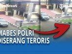 mabes-polri-diserang-teroris-rabu-3132021.jpg