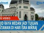 masjid-raya-medan-menjadi-tujuan-wisatawan-di-hari-isra-mikraj-2021-qq.jpg