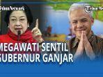megawati-soekarnoputri-sentil-gubernur-jawa-tengah-ganjar-pranowo.jpg