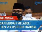 menteri-agama-meminta-jangan-menyematkan-predikat-radikal-kepada-din-syamsuddin.jpg