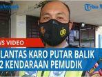 ops-ketupat-toba-2021-satlantas-polres-tanah-karo-putar-balik-1322-kendaraan-pemudik-qq.jpg