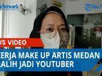 pekerja-make-up-artis-medan-beralih-jadi-youtuberqq.jpg