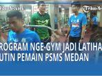 pemain-psms-medan-mendapat-porsi-latihan-nge-gym.jpg