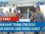 pemkab-karo-terima-3760-dosis-vaksin-sinovac.jpg