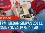 perdana-lakukan-pendonoran-plasma-konvalesen-pmi-medan-kini-simpan-200-cc-plasma-di-laboratorium-qq.jpg