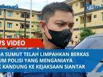 Polda Sumut Telah Limpahkan Berkas Oknum Polisi yang Menganiaya anak Kandung ke Kejaksaan Siantar