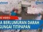 pria-berlumuran-darah-ditemukan-warga-di-sungai-titipapan-kecamatan-medan-deli-qq.jpg