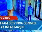 pura-pura-salat-terekam-cctv-pria-congkel-kotak-infak-masjid.jpg