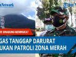 satgas-tanggap-darurat-lakukan-patroli-zona-merah.jpg