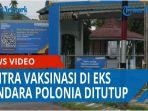 sentra-vaksinasi-di-eks-bandara-polonia-ditutup-sejak-stok-vaksin-menipis-banyak-warga-kecewa-qq.jpg