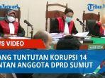 sidang-tuntutan-korupsi-14-mantan-anggota-dprd-sumut.jpg