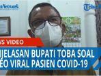 soal-video-viral-pasien-covid-19-bupati-toba-ini-kan-sudah-membahayakan-orang-lain-qq.jpg